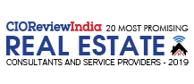 20 Most Promising Real Estate Consultants and Service Providers - 2019